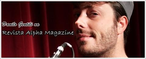Danilo Gentili na Revista Alpha Magazine - Portal CQC